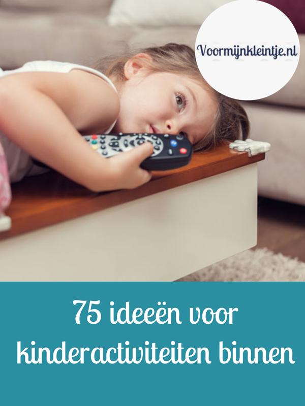 75 ideeen voor kinderactiviteiten binnen