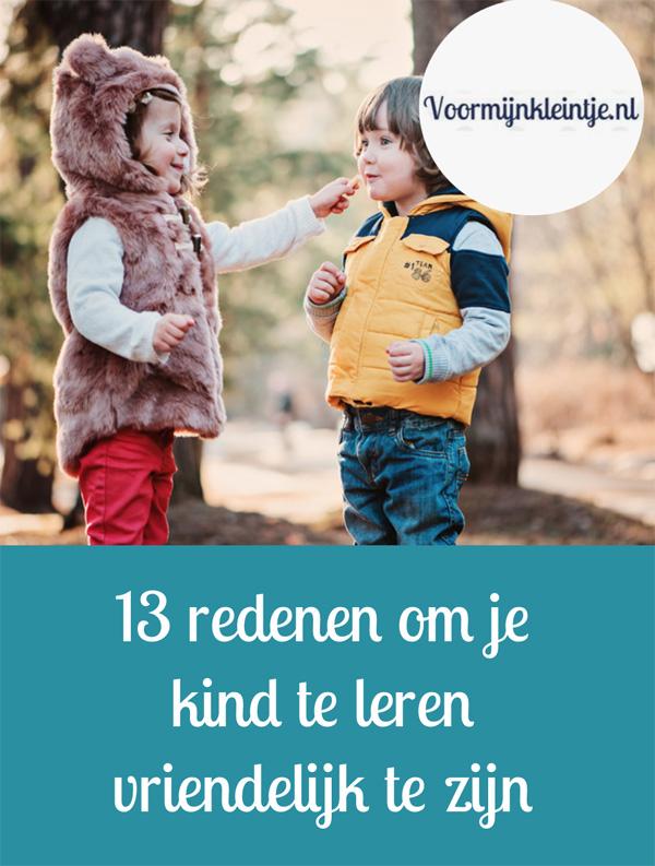 13 redenen om je kind te leren vriendelijk te zijn